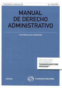 Manual de Derecho administrativo / Luis Cosculluela Montaner.     26ª ed.     Civitas-Thomson Reuters, 2015