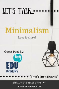 Our first guest post! We love to talk about life after college here so let's look into minimalism and how you can live with less. Study Skills, Study Tips, College Hacks, College Life, Life Advice, Career Advice, After College, Minimal Living, Good Essay