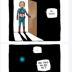 Well now you know you can't play hide and go seek with tony stark...