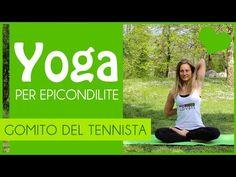 Yoga: esercizi per il gomito del tennista - YouTube