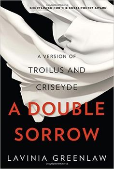 A Double Sorrow: A Version of Troilus and Criseyde: Lavinia Greenlaw: 9780393247329: Amazon.com: Books