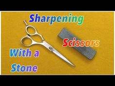 (5) Sharpening Scissors with a Stone - YouTube
