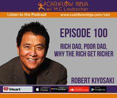 100: Robert Kiyosaki: Why The Rich Get Richer