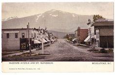 BC – REVELSTOKE, McKenzie Avenue and Mt. McPherson c.1910 PPC Revelstoke Bc, History Facts, Old Pictures, British Columbia, Vancouver, Taj Mahal, Canada, Postcards, World