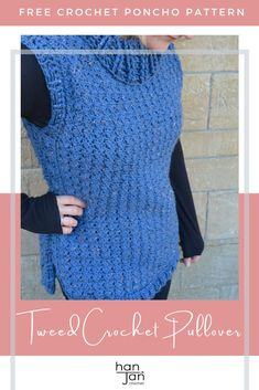 The fabulous thing about the Tweed Crochet Pullover is that you can dress it up, down, layer it and be just the right level of toasty warm. This crochet poncho pattern is so very easy to make and construct with a detail edging and sumptuous cowl to finish it off. Enjoy this free crochet pattern from HanJan Crochet in sizes S-XL. #crochetponcho #crochetpullover #freecrochetpattern Crochet Poncho Patterns, Crochet Patterns For Beginners, Crochet Cardigan, Crochet Sweaters, Quick Crochet, Free Crochet, Crochet Top, Crochet Crafts, Crochet Woman