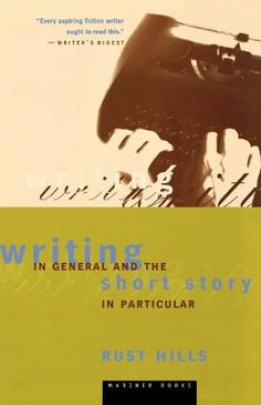 """Read """"Writing in General and the Short Story in Particular"""" by Rust Hills available from Rakuten Kobo. Wise advice on plot, character, and style from a legendary Esquire editor: """"Every aspiring fiction writer ought to read . I Love Books, Used Books, This Book, Short Stories, Textbook, Writer, Fiction, Ebooks, Rust"""