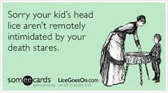 Sorry your kid's head lice aren't remotely intimidated by your death stares...Head Hunters the Head Lice SPecialist