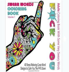 Adults Coloring Book Swear Words Color Designs Fun Stress Relief Sweary Patterns