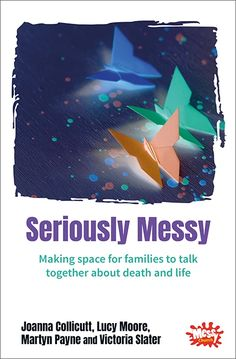Seriously Messy: Making space for families to talk together about deat – BRFonline Messy People, Reading Notes, Love Your Neighbour, Christian Messages, Making Space, Infant Loss, Art School, Sunday School, Bereavement