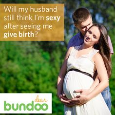 One soon-to-be mom worries her partner won't find her sexy after witnessing their child's birth. See what advice our expert has to offer in Dear Bundoo.