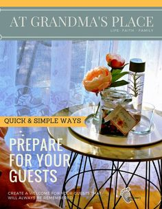 Quick and easy ways to prepare for your guests. Includes downloadable gift tag from AtGrandmasPlace