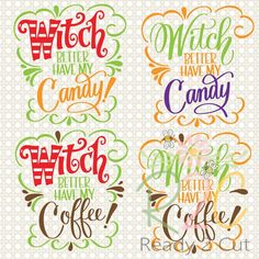 Witch better have my Candy or Coffee - 6 Design Bundle