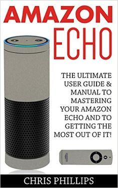 Amazon Echo: The Ultimate User Guide & Manual To Mastering Your Amazon Echo And To Getting The Most Out Of It - www.theteelieblog.com This book offers some tips and tricks that can help you to enhance the efficiency of your speakers. #alexabooks