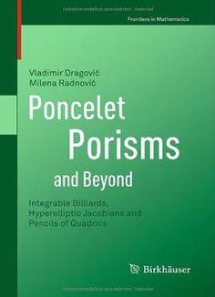 Poncelet Porisms And Beyond: Integrable Billiards Hyperelliptic Jacobians And Pencils Of Quadrics PDF