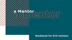 """The """"Meant to be a Mentor"""" workbook is a practical guide for EVS mentors working with their volunteer(s). Its content and activities guide mentors step by step through the whole EVS project cycle. Mentors can carry out the activities with their volunteers, reflect on their experience and …"""