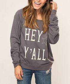 Look what I found on #zulily! Deep Felt 'Hey Y'all' Sweatshirt - Women by Southward Apparel #zulilyfinds