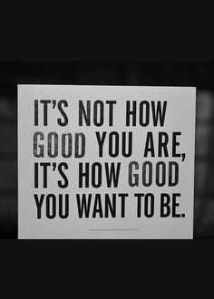 How good do you want to be? What steps are you taking to get there? #Leadership #Coaching