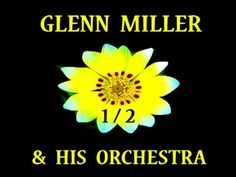 The Glenn Miller Orchestra, with Marion Hutton singing Yes my Darling Daughter.