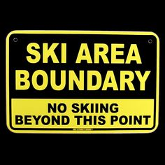 No Skiing Beyond Point Ski Area Boundary Warning Sign