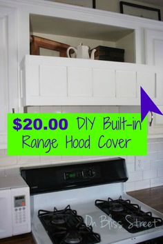 Rather than deal with an unsightly range hood DIY a built-in cover ~ this one was done for only $20.00!