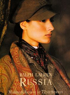 1993 ads for Ralph Lauren's Russia collection  I adored this campaign.  I still have the tearsheets.  This look holds up.