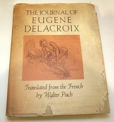 Published by Covici Friede, Publishers, New York. Translated from the French by Walter Pach. The Journal of Eugene Delacroix. Toning and discoloration. Hardcover boards are dented at corners, warped spine, sagging from shelf wear. | eBay!