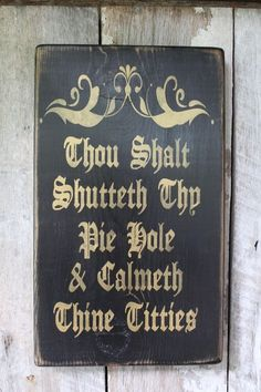 Thou Shalt Shutteth Thy Pie Hole & Calmeth Thine Titties Wood Sign Funny Wood Sign Hippie Decor Wiccan Dragon Gypsy Art Babe Cave Dorm by FoothillPrimitives on Etsy