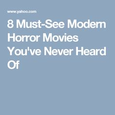 8 Must-See Modern Horror Movies You've Never Heard Of