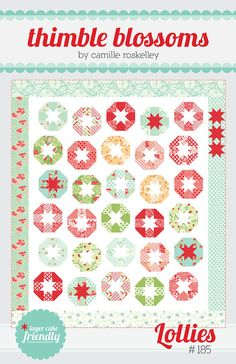 Lollies -  Quilt Printed Pattern - Thimble Blossoms by Camille Roskelley of Bonnie and Camille