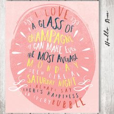 Hey, I found this really awesome Etsy listing at https://www.etsy.com/listing/176555878/i-love-a-glass-of-champagne-pink-love