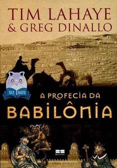 A Profecia Da Babilônia - Livro 1 - Tim Lahaye & Greg Dinaldo