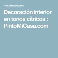 Decoración interior en tonos cítricos : PintoMiCasa.com