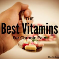 The Best Vitamins For Chronic Pain