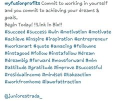 Commit to working on yourself and you commit to achieving your dreams and goals.  Begin today!!!! @myfusionprofits @juniorestrada_