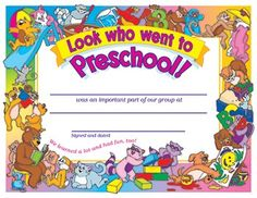 "Look Who Went To Preschool Certificates 30 Pack, Colorful awards feature playful characters around a congratulatory message.    30 diplomas. 8½"" x 11"".    Certificate reads: Look who went to Preschool! ______ was an important part of our group at ___________ Signed and dated __________ We learned a lot and had fun too!"
