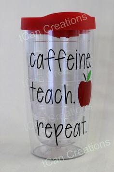 caffeine.teach.repeat. FREE personalization Teacher Tumbler, Custom Tervis style tumbler, Teacher Gift, Teacher Appreciation, him / her gift by tCanCreations on Etsy
