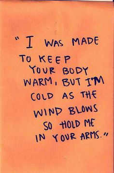 """I was made to keep your body warm""..."