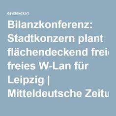 Bilanzkonferenz: Stadtkonzern plant flächendeckend freies W-Lan für Leipzig | Mitteldeutsche Zeitung – davidmeckert