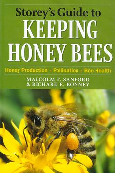 Storey's Guide To Keeping Honey Bees – Small Farmer's Journal book Bee Hive Plans, Bee Supplies, Raising Bees, Termite Control, Mother Earth News, Queen Bees, Bee Keeping, Honey Bees, Gardening Tips