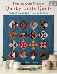 I am so excited to introduce you to Quirky Little Quilts. A book full of 15 wonderful, quirky and of course small quilts. The book w...