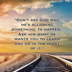 Don't ask God why