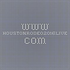 www.houstonrodeo2016live.com
