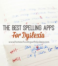 The Best Spelling Apps for Dyslexia | Homeschooling with Dyslexia
