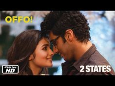 """First Official Song """"Offo!"""" from movie #2States starring Arjun Kapoor and Alia Bhatt"""