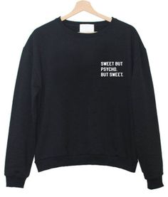 sweet but psycho but sweet sweatshirt #sweatshirt  #shirt  #sweater  #womenclothing  #menclothing  #unisexclothing  #clothing  #tups