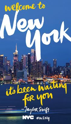 Welcome to New York. It's been waiting for you.