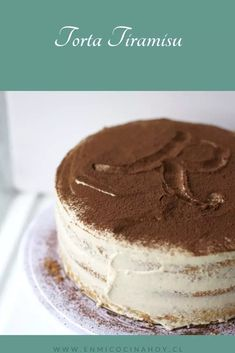 Torta Tiramisú | En Mi Cocina Hoy Fresh, Baking, Ethnic Recipes, Chocolates, Sweet Pastries, Pie Cake, Tiramisu Cake, Chocolate Chips, Homemade Food