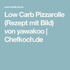 Low Carb Pizzarolle (Rezept mit Bild) von yawakoo   Chefkoch.de