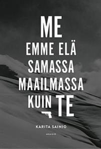 Ullan Luetut kirjat: Karita Sainio  Me emme elä samassa maailmassa kuin...