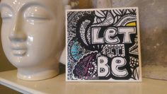 Check out this item in my Etsy shop https://www.etsy.com/listing/289830683/ceramic-tile-let-it-be-wall